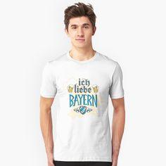 """Ich Liebe Bayern"" T-shirt by SchoomDesigns Graphic T Shirts, My T Shirt, V Neck T Shirt, Cheers, Pumped Up Kicks, Funny Design, Hoodies, Sweatshirts, Tshirt Colors"