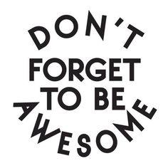 Everyday I wake up I sometimes need a reminder!! :)