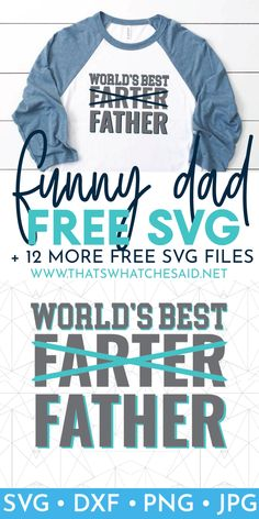 Do you have a world's best farter? Eh, I mean father? Grab this funny father's day SVG along with 12 more from my friends! Totally free #totallyfreesvg #fathersday Father Son Quotes, Dad Quotes, Family Quotes, World Father's Day, Dad Birthday, Girlfriend Birthday, Birthday Gifts, Dad Crafts, Funny Fathers Day