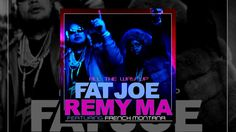 Fat Joe & Remy Ma Ft. French Montana - All The Way Up