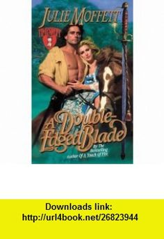 A Double-Edged Blade (Timeswept) (9780505523693) Julie Moffett , ISBN-10: 0505523698  , ISBN-13: 978-0505523693 ,  , tutorials , pdf , ebook , torrent , downloads , rapidshare , filesonic , hotfile , megaupload , fileserve