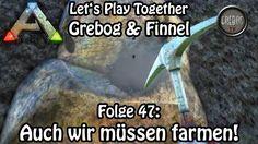 Ark: Survival Evolved - Folge 47: Auch wir müssen farmen (deutsch)