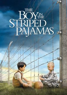 The Boy in the Striped Pajamas - When his family moves from Berlin to Poland, a young boy befriends a boy who lives on the other side of the fence, unaware he's a Jewish prisoner.