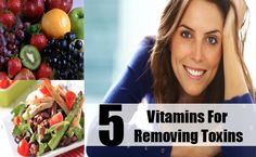 5 Vitamins For Removing Toxins