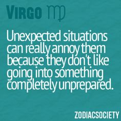Virgo and unexpected situations. Leo Virgo Cusp, Virgo Traits, Virgo Girl, Virgo Love, Zodiac Signs Virgo, Virgo Horoscope, Virgo Men, Zodiac Facts, Virgo Quotes