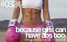 Because girls can have abs too.