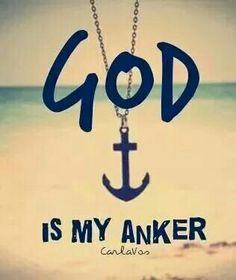 God is my anker... #Afrikaans __Carla Vos #iBelieve #2bMe