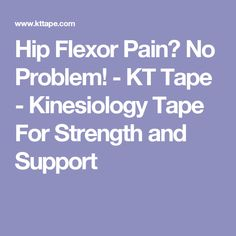 Hip Flexor Pain: Hip Flexor Pain? No Problem! - KT Tape - Kinesiolo... Hip Flexor Pain, Tight Hip Flexors, Health And Wellness, Health Fitness, Work This Out, Kinesiology Taping, Shoulder Injuries, Tight Hips, Pain Management