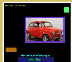 Fiat 600 VIN Decoder - Lookup Fiat 600 VIN number. 133050 - Fiat. Search Fiat 600 history, price and car loans.