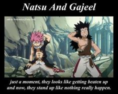 """You guys are better than I thought"" -Gajeel  ""Ouch"" -Natsu"