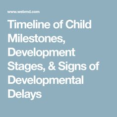 Timeline of Child Milestones, Development Stages, & Signs of Developmental Delays