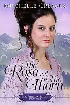 The Rose and The Thorn (MacPherson Brides Book 1) - Kindle edition by Mischelle Creager. Religion & Spirituality Kindle eBooks @ Amazon.com.