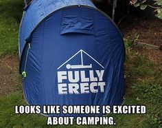 Looks like someone is excited about camping! Fully erect tent ~~ ~~ ~Funny Pics Memes