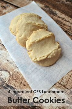 4 Ingredient CPS Lunchroom Butter Cookies