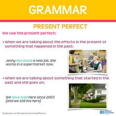 Grammar: Present Perfect (The past and the present)