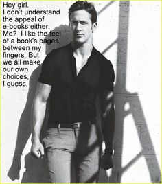 Hey girl e-books vs paper  i didn't think this topic was so heavily debated check out my research on the conversation   http://eyesthroughthepublic.tumblr.com/post/73263276528/discussion-mondays-lost-art-of-bookstores-are-books
