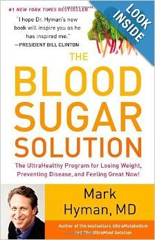 The Blood Sugar Solution: The UltraHealthy Program for Losing Weight, Preventing Disease, and Feeling Great Now! By Mark Hyman, MD.