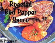 South African Recipes | ROASTED RED PEPPER SAUCE WITH LAMB CHOPS Roasted Red Pepper Sauce, Roasted Red Peppers, Caribbean Food, Caribbean Recipes, South African Recipes, Lamb Chops, International Food, Steak Recipes, Baking Ingredients