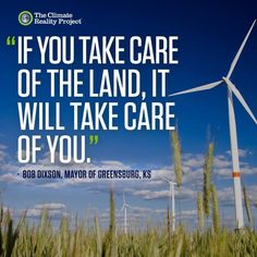 If you take care of the land, it will take care of you.