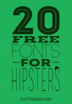 20 Free Fonts for Hipsters - not pinning for the hispter part, but because the fonts are actually pretty useful looking
