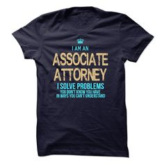 I Am An Associate Attorney T-Shirts, Hoodies. BUY IT NOW ==► Funny Tee Shirts