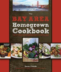 The Bay Area Homegrown Cookbook: Local Food, Local Restaurants, Local Recipes (Homegrown Cookbooks) by Elizabeth Tichenor http://www.amazon.com/dp/0760338108/ref=cm_sw_r_pi_dp_l4LRtb0NPJ9GV9B6