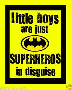 Little boys are just superheroes in disguise - Ben Avenger, Dan the Flash, And Sam Quicksilver,