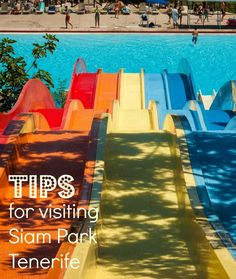 My top tips for visiting Siam Park in Tenerife, voted the world's best water park including the facilities and how to skip the queues