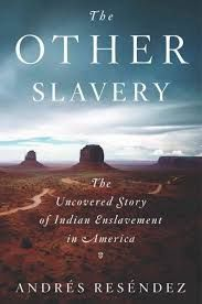 The Other Slavery / Andres Resendez