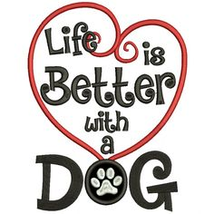 Life is Better With a Dog Applique Machine Embroidery Design Digitized Pattern