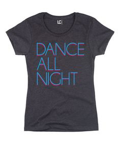 Another great find on #zulily! Heather Charcoal 'Dance All Night' Tee #zulilyfinds