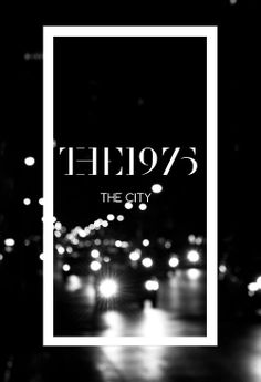 The City - The 1975