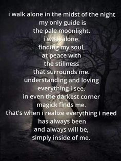 Sacred Mists Wicca and Witchcraft Academy I Walk Alone, Witch Quotes, Practical Magic, Spiritual Path, Walking Alone, Meeting New People, Way Of Life, Things To Know, Wisdom Quotes