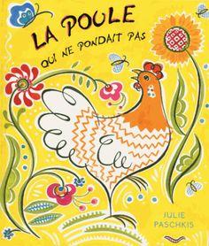 La poule qui ne pondait pas / Julie Paschkis http://cataloguescd.univ-poitiers.fr/masc/Integration/EXPLOITATION/statique/recherchesimple.asp?id=192812408