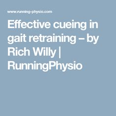 Effective cueing in gait retraining – by Rich Willy | RunningPhysio