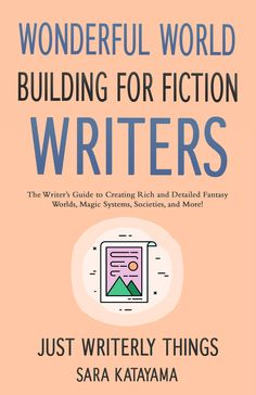 Wonderful World Building for Fiction Writers, a nonfiction book dedicated to helping you craft exceptional worlds and settings for your fiction stories, by Sara Katayama at Just Writerly Things. Fiction Writing, Writing Advice, Kids Writing, Writing A Book, Writing Prompts, Fiction Stories, Good Books, Books To Read, Better Books