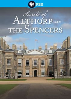 Secrets of Althorp - The Spencers (2013) - Princess Diana's brother, Charles, the ninth Earl Spencer, leads a tour of Althorp House, the manor the Spencer family has called home for 500 years.