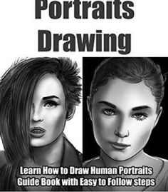 Portraits Drawing: Learn How To Draw Human Portraits (Drawing With Alex Richards Book 1) PDF