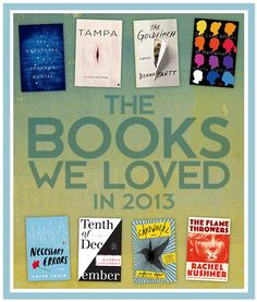 17 Books We Loved In 2013, want to find something new and exciting. Discovering a new author or book is always thrilling