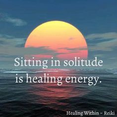 Sitting in solitude is #healing energy!
