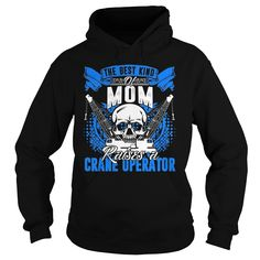 The Best Kind Of Mom Raises A Crane Operator #gift #ideas #Popular #Everything #Videos #Shop #Animals #pets #Architecture #Art #Cars #motorcycles #Celebrities #DIY #crafts #Design #Education #Entertainment #Food #drink #Gardening #Geek #Hair #beauty #Health #fitness #History #Holidays #events #Home decor #Humor #Illustrations #posters #Kids #parenting #Men #Outdoors #Photography #Products #Quotes #Science #nature #Sports #Tattoos #Technology #Travel #Weddings #Women