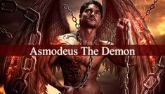 """Asmodeus is a powerful demon or fallen angels. His name means """"Creature of Judgment"""". Asmodeusis more present in Persian. Being is mostly an evil demon."""
