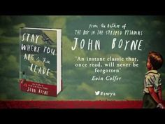 Stay Where You Are And Then Leave - by John Boyne