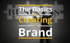 The Basics Of Creating A Brand
