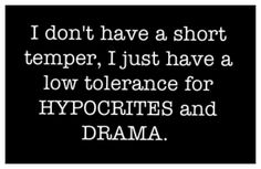 Who doesnt!! Keep your hypocritical ass away from me. Oh and dont be DRAMA filling my world. I dont have time for that shit I have my own problems! :) Thanks