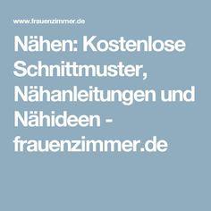Nähen: Kostenlose Schnittmuster, Nähanleitungen und Nähideen - frauenzimmer.de