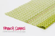 Sewing Tips: French Seams (a clean finish for your raw edges) --- Make It and Love It