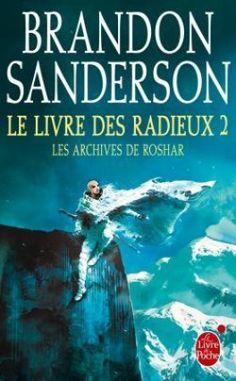 Découvrez Les Archives du Roshar, Tome 2, Partie 2 : Le Livre des Radieux de Brandon Sanderson sur Booknode, la communauté du livre