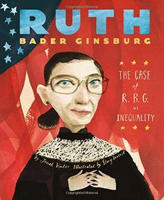 """Ruth Bader Ginsburg: The Case of R.B.G. vs. Inequality, by Jonah Winter 