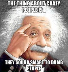 "Crazy People Memes: Go Sell Crazy Somewhere Else. ... ""Crazy people don't sit around wondering if they're nuts."" Jake Gyllenhaal #mycrazyemail"